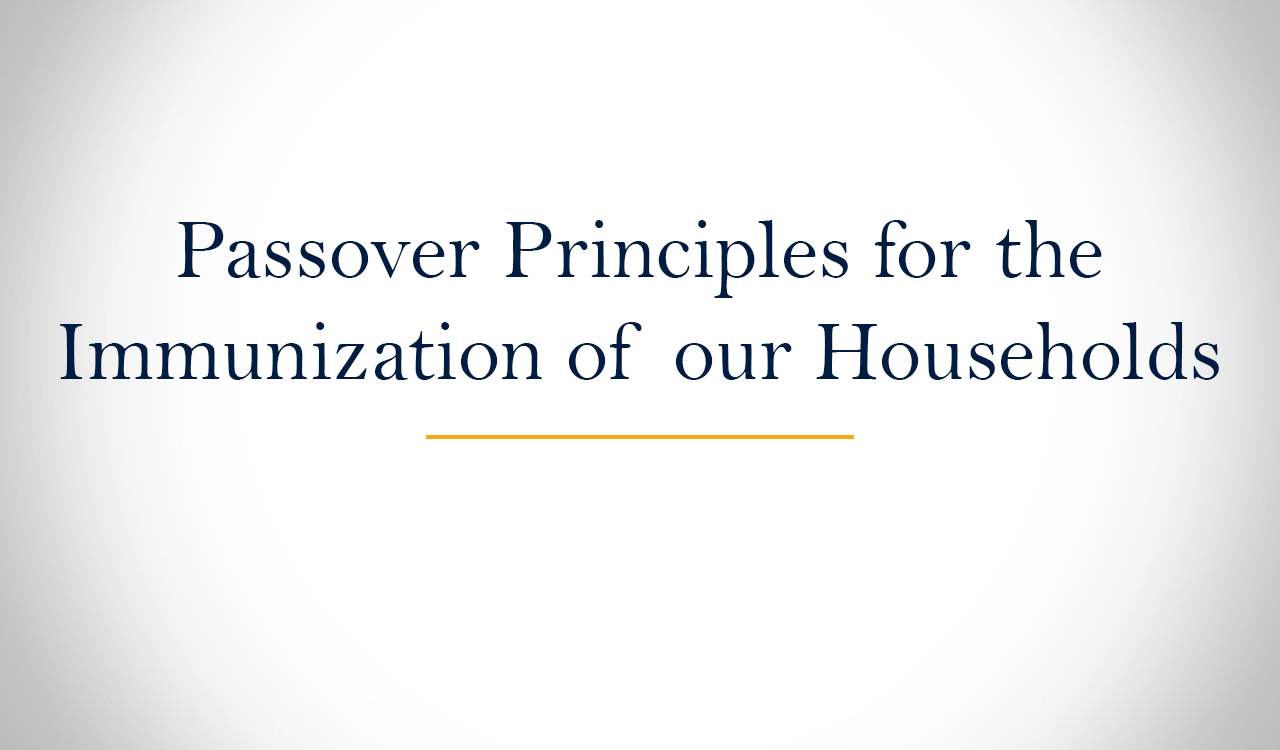 Passover Principles for the Immunization of our Households
