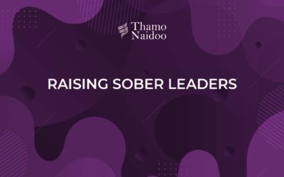 Raising Sober Leaders – Thursdays with Thamo Episode 5