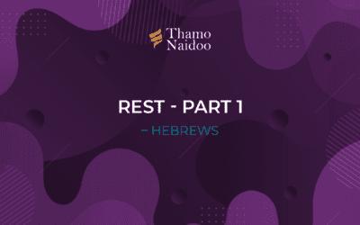 Rest Part 1 – Hebrews – Thursdays with Thamo Episode 26