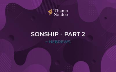 Sonship Part 2 – Hebrews – Thursdays with Thamo Episode 23