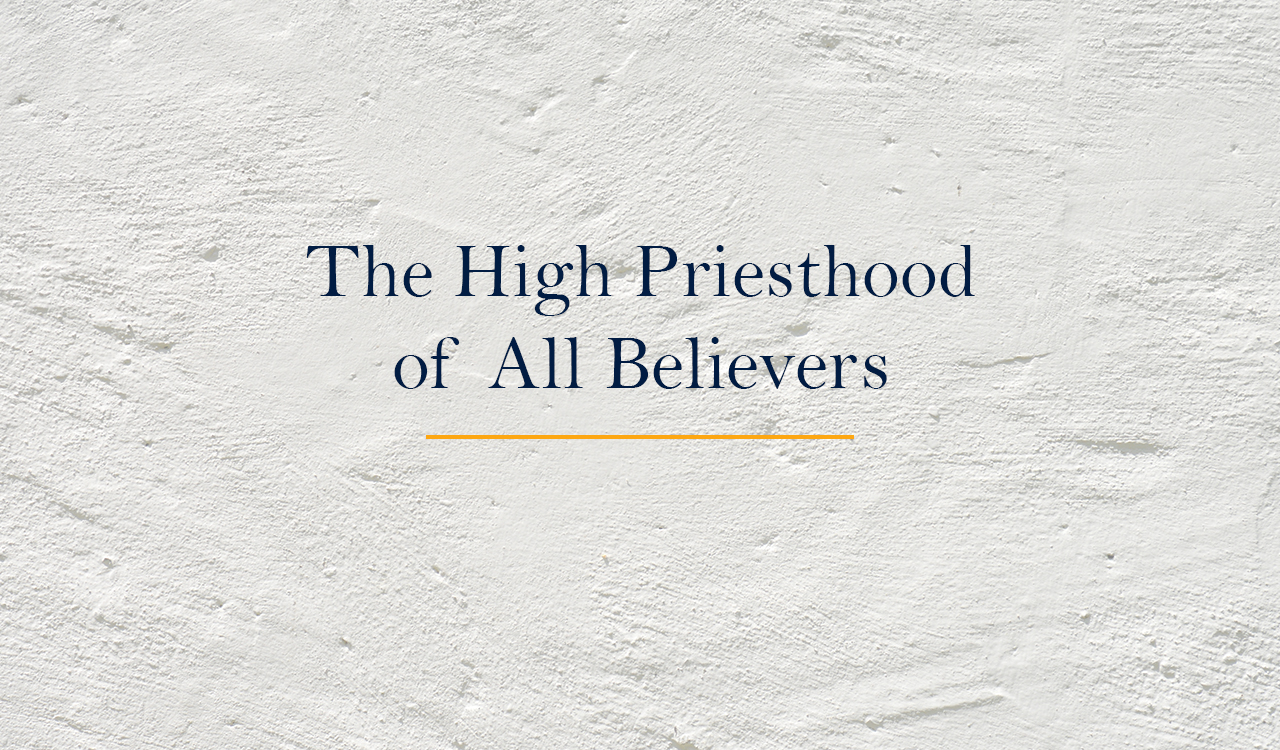 The High Priesthood of All Believers