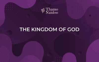 The Kingdom of God – Thursdays with Thamo Episode 9