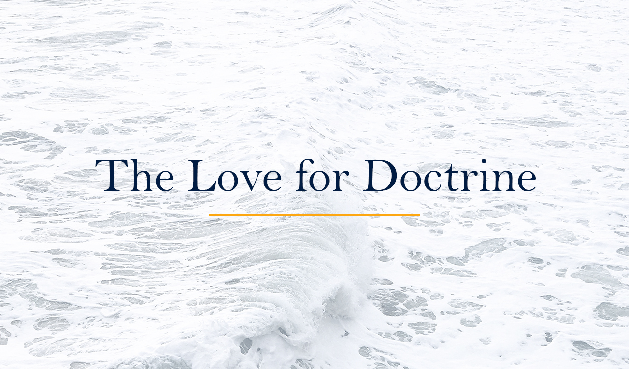 The Love for Doctrine