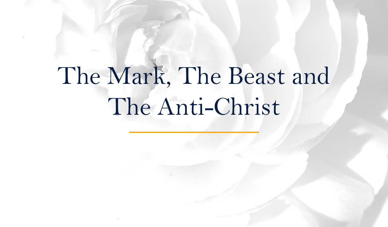 The Mark, The Beast and The Anti-Christ Session 3