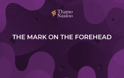 The Mark on the Forehead – Thursdays with Thamo Episode 4