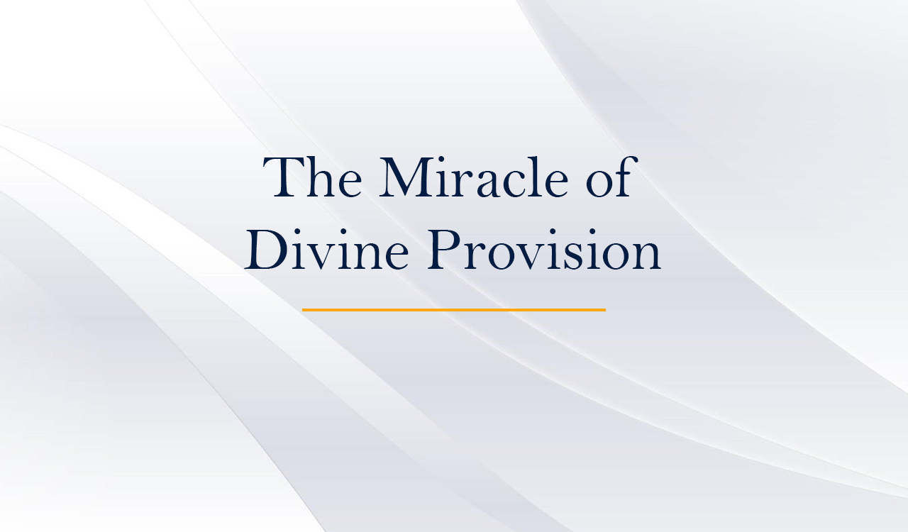 The Miracle of Divine Provision