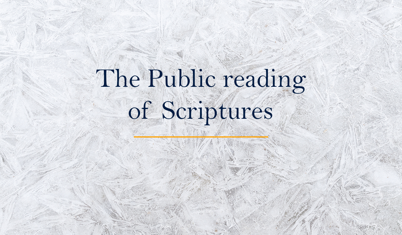 The Public reading of Scriptures