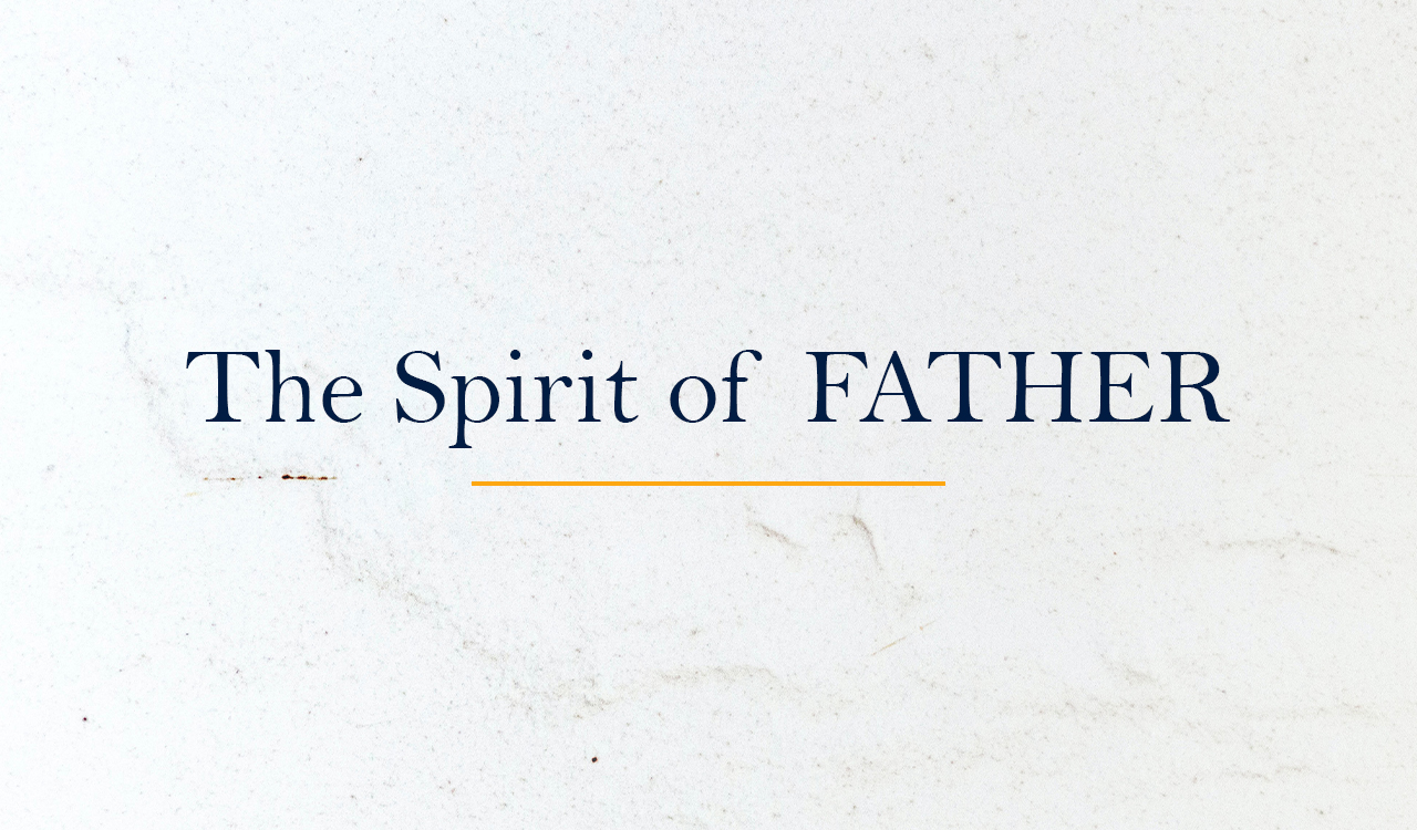 The Spirit of FATHER