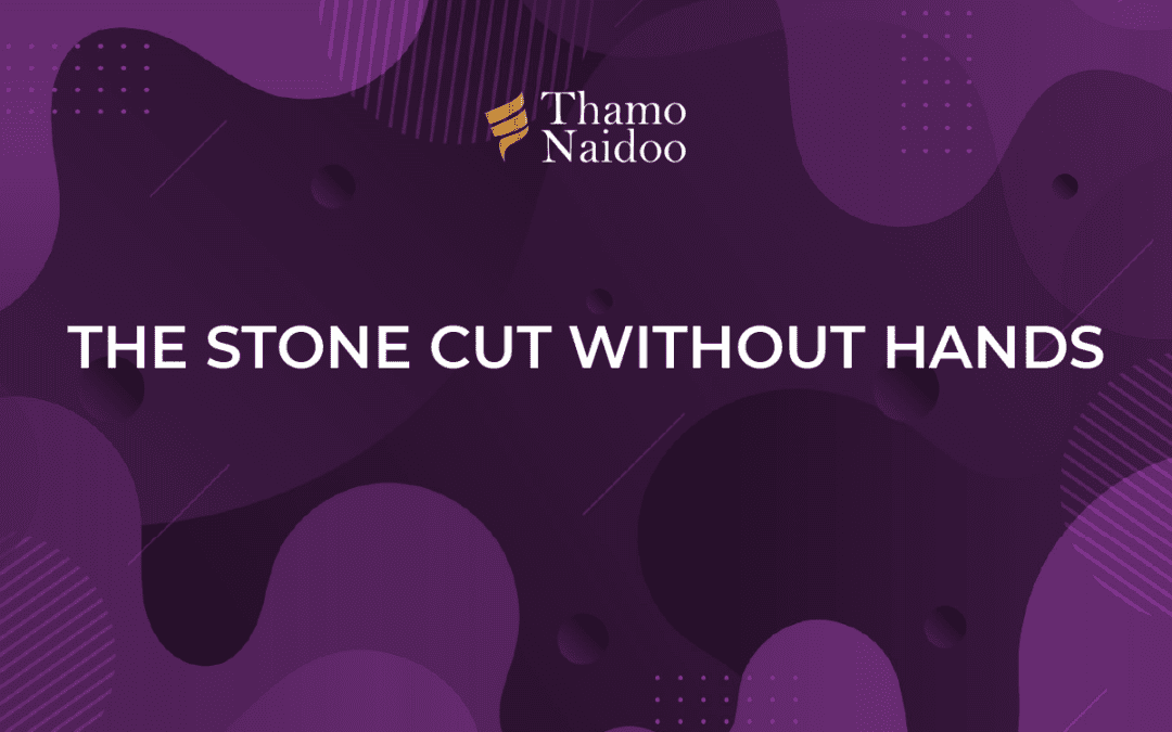 The Stone Cut without Hands