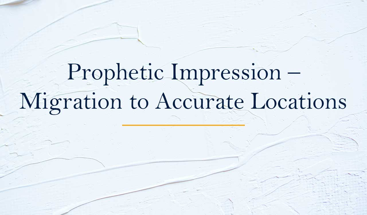 Prophetic Impression – Migration to Accurate Locations