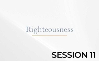 Righteousness – Session 11