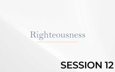 Righteousness – Session 12