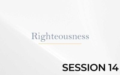 Righteousness – Session 14
