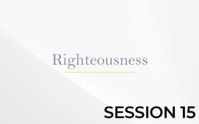 Righteousness – Session 15