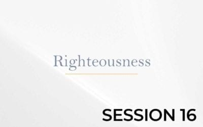 Righteousness – Session 16