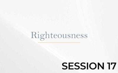 Righteousness – Session 17