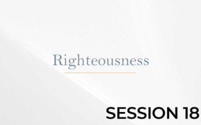Righteousness – Session 18