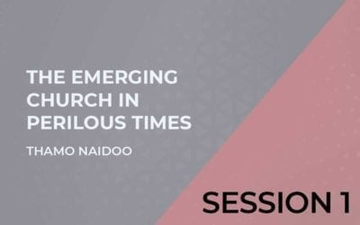 The Emerging Church in Perilous Times Session 1
