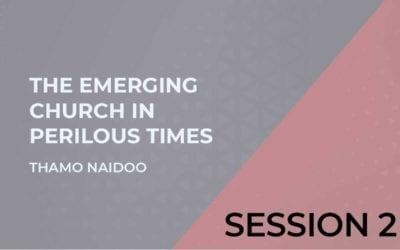 The Emerging Church in Perilous Times Session 2