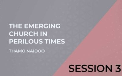 The Emerging Church in Perilous Times Session 3