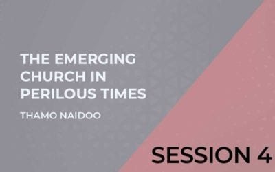 The Emerging Church in Perilous Times Session 4