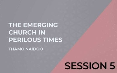 The Emerging Church in Perilous Times Session 5