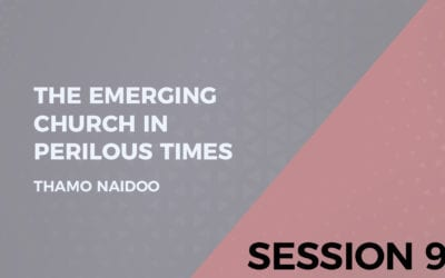 The Emerging Church in Perilous Times Session 9