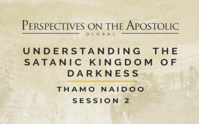 Understanding the Satanic Kingdom of Darkness Session 2 – POA